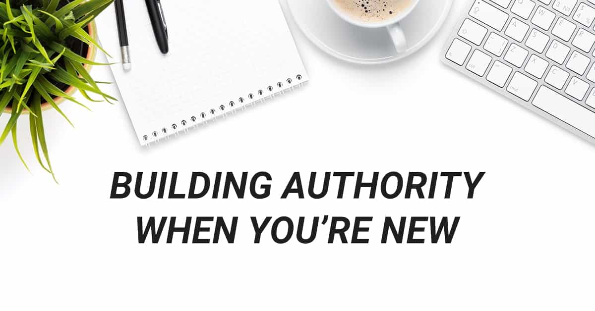 building authority when you're new