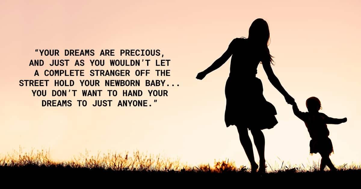 dreams are precious quote