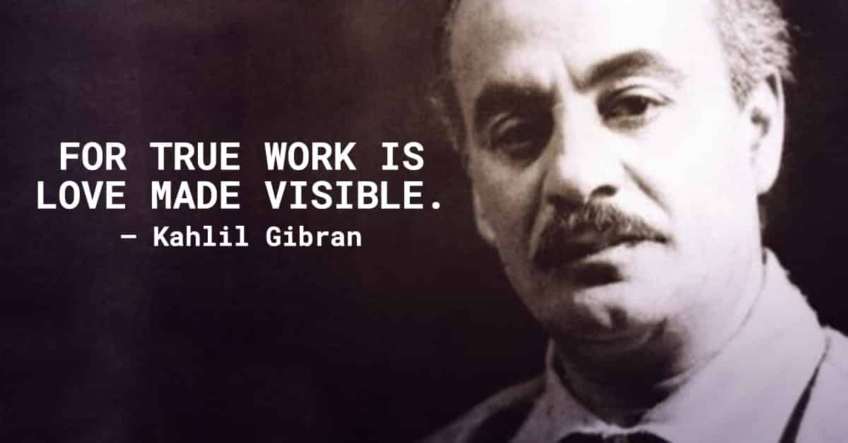 love made visible kahlil gibran quote