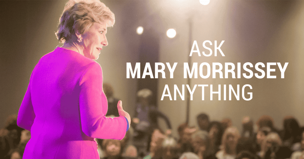 ask mary morrissey anything