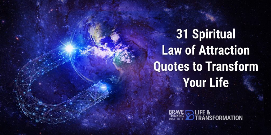 31 spiritual law of attraction quotes to transform your life and live your dreams