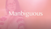 "What does your man mean? Decoding the ""MANbiguous""…"