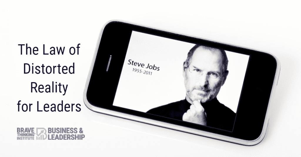 The Law of Distorted Reality for Leaders - Steve Jobs