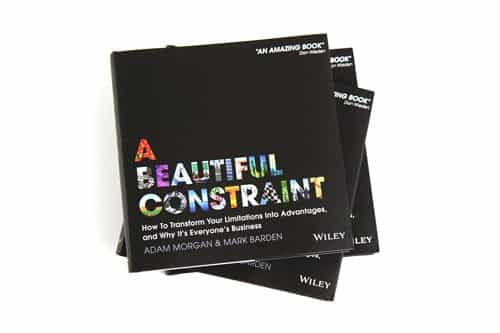 A Beautiful Constraint - How to Transform Your Limitations Into Advantages and Why It's Everyone's Business - by Adam Morgan and Mark Barden