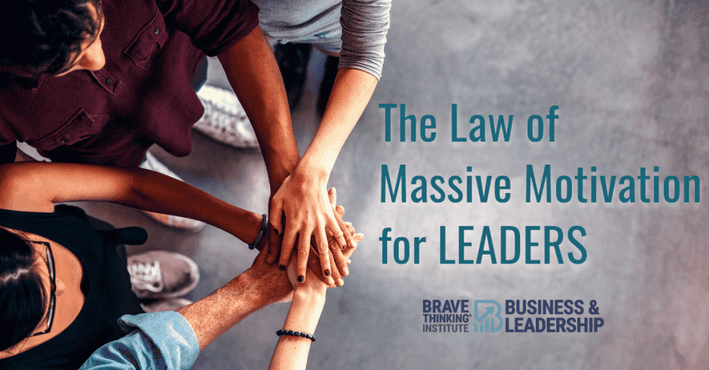 The Law of Massive Motivation for Leaders