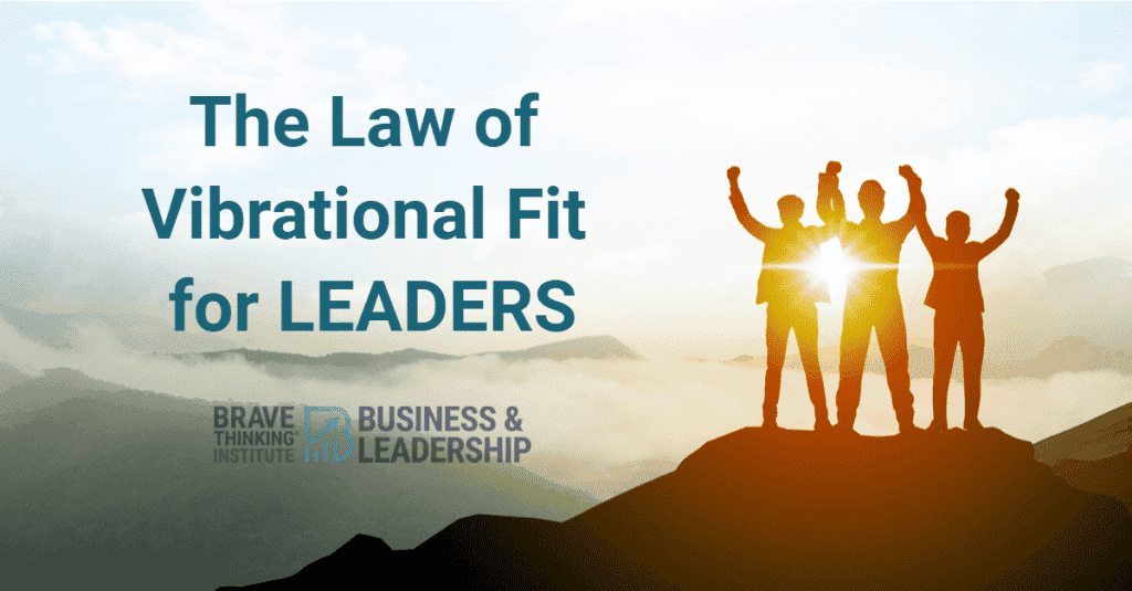 The Law of Vibrational Fit for Leaders