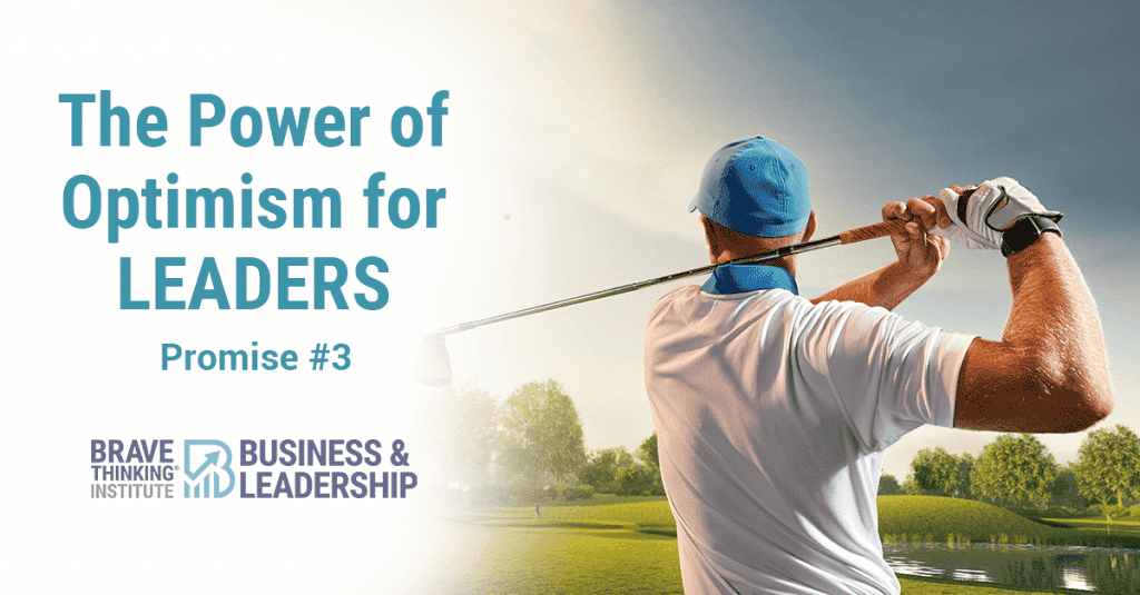 Leadership Principles: The Power of Optimism for Leaders - Promise #3
