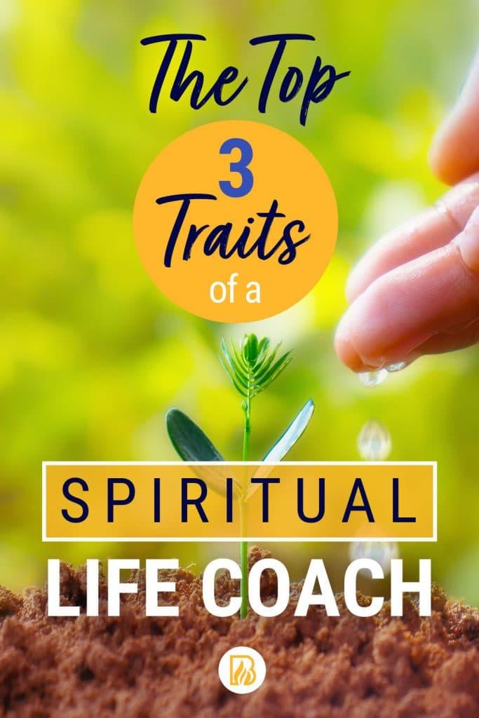 Discover the top 3 traits of a spiritual life coach