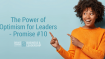 The Power of Optimism for Leaders – Promise #10