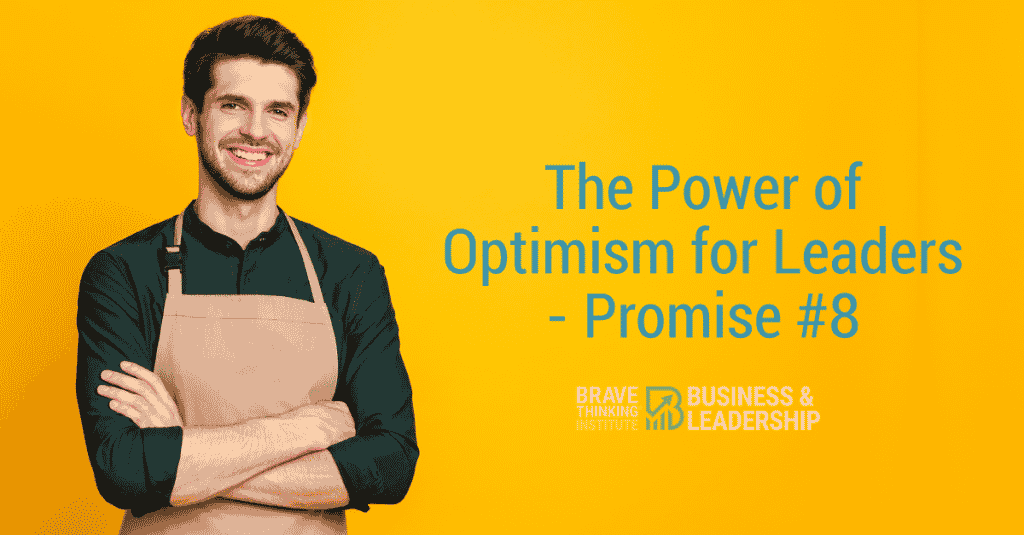The Power of Optimism for Leaders - Promise #8 - Leadership Power