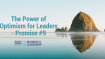 The Power of Optimism for Leaders – Promise #9
