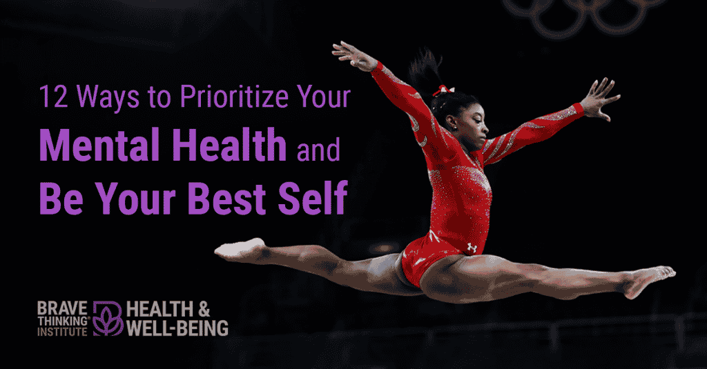 12 Ways to Prioritize Your Mental Health and Be Your Best Self