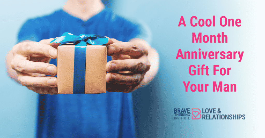 A Cool One Month Anniversary Gift For Your Man - Relationship Advice for Women by Mat Boggs