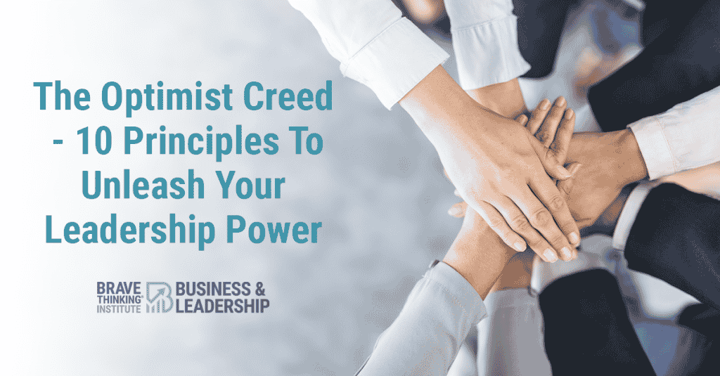 The Optimist Creed — 10 Principles To Unleash Your Leadership Power