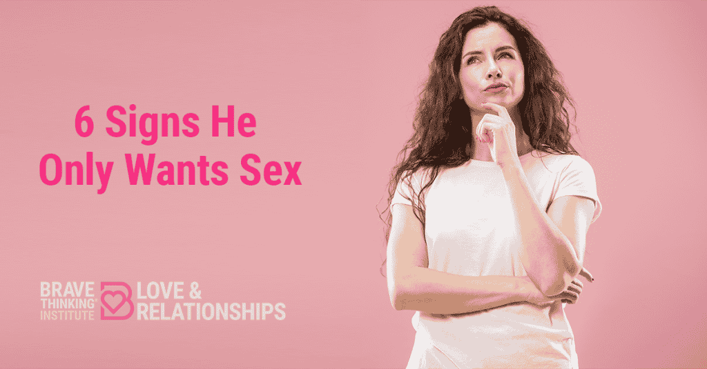 6 Undeniable Signs He Only Wants Sex and Doesn't Love You