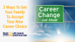 3 Ways To Get Your Family To Accept Your New Career Choice