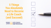 Checklist: 5 Things You Absolutely Need to Become a Life Coach (and Succeed)