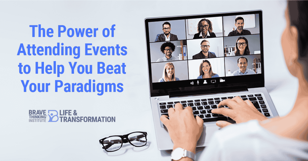 The Power of Attending Events to Beat Your Paradigms