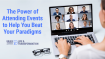 The Power of Attending Events to Help You Beat Your Paradigms