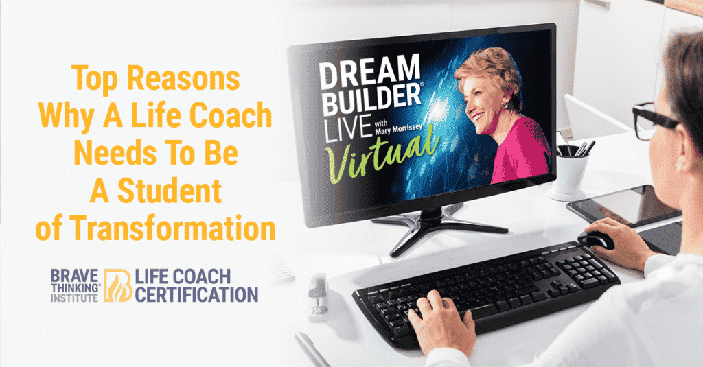 Top Reasons Why a Life Coach Needs to be A Student of Transformation